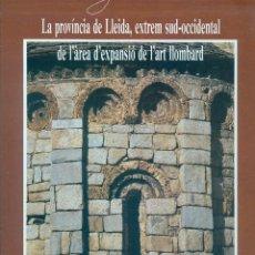 Libros de segunda mano: NUMULITE * LA PROVÍNCIA DE LLEIDA EXTREM SUD-OCCIDENTAL DE L'ÀREA D'EXPANSIÓ DE L'ART LLOMBARD. Lote 195046507