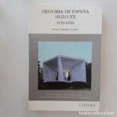 Libros de segunda mano: HISTORIA DE ESPAÑA SIGLO XX: 1939-1996 - JESÚS A. MARTÍNEZ (COORD.). Lote 195096827