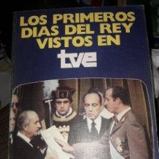 Libros de segunda mano: LOS PRIMEROS DIAS DEL REY VISTOS EN TVE. Lote 195106083