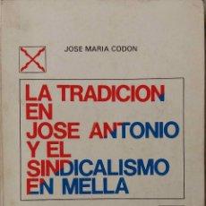 Libros de segunda mano: LA TRADICION EN JOSE ANTONIO Y EL SINDICALISMO EN MELLA. LIBRO FUERZA NUEVA. ABRIL 1978. Lote 195111778