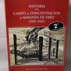 Libros de segunda mano: HISTORIA DEL CAMPO DE CONCENTRACIÓN DE MIRANDA DE EBRO. JOSE ANGEL FERNANDEZ LOPEZ.. Lote 195125916