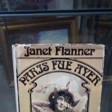 Libros de segunda mano: PARIS FUE AYER 1925 - 1939 JANET FLANNER GRIJALBO PRIMERA EDICION 1974. Lote 195130167