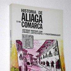 Libros de segunda mano: HISTORIA DE ALIAGA Y SU COMARCA. PASCUAL MARTÍNEZ CALVO. LINARES CASTELVISPAL PUERTOMINGALVO TERUEL. Lote 195136208