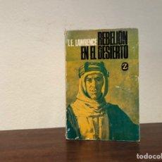 Libros de segunda mano: REBELIÓN EN EL DESIERTO. T.E. LAWRENCE. EDITORIAL JUVENTUD. PRIMERA GUERRA MUNDIA. ARABIA.. Lote 195140386