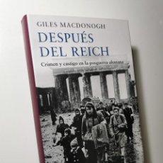 Libros de segunda mano: DESPUÉS DEL REICH (GILES MACDONOGH). Lote 195150685