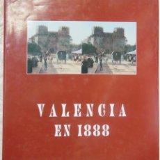 Libros de segunda mano: VALENCIA EN 1888. HUGUET CHANZÁ JOSÉ. 1999. Lote 195164170