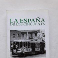 Libros de segunda mano: LA ESPAÑA DE LOS CINCUENTA. ABDÓN MATEOS, 2008,TAPA BLANDA, ENEIDA. Lote 195175847