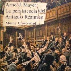 Libros de segunda mano: MAYER - LA PERSISTENCIA DEL ANTIGUO RÉGIMEN - BURGUESÍA - SOCIALDARWINISMO - GRAN GUERRA. Lote 195189713