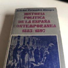 Libros de segunda mano: HISTORIA POLÍTICA DE LA ESPAÑA CONTEMPORÁNEA 1885/1897. Lote 195193012