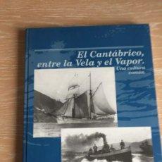 Libros de segunda mano: EL CANTABRICO, ENTRE LA VELA Y EL VAPOR.UNA CULTURA COMUN. RAFAEL AGUIRRE.. Lote 195201580