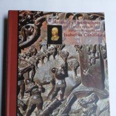 Libros de segunda mano: ARTILLERÍA Y FORTIFICACIONES EN LA CORONA DE CASTILLA DURANTE EL REINADO DE ISABEL LA CATÓLICA .. Lote 195218212