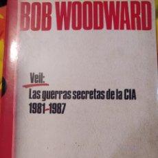 Libros de segunda mano: VEIL: LAS GUERRAS SECRETAS DE LA CIA. 1981-1987. BIBLIOGRAFÍA WOODWARD. SERIE REPORTERO. EDICIONES B. Lote 195232112