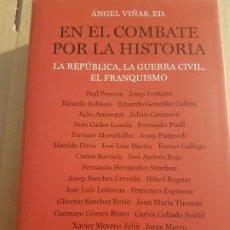 Libros de segunda mano: EN EL COMBATE POR LA HISTORIA : LA REPÚBLICA, LA GUERRA CIVIL, EL FRANQUISMO. Lote 195243882