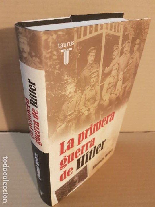 LA PRIMERA GUERRA DE HITLER ( THOMAS WEBER ) (Libros de Segunda Mano - Historia Moderna)