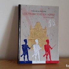 Libros de segunda mano: LIBRO LOS FRANCESES EN XEREZ. Lote 195245157
