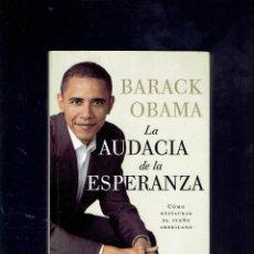Libros de segunda mano: BARACK OBAMA LA AUDACIA DE LA ESPERANZA COMO RESTAURAR EL SUEÑO AMERICANO 2006. Lote 195288583