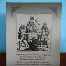 Libros de segunda mano: BIOGRAFÍA Y PROCESOS DESDE LAS PERPECTIVAS INTERDISCIPLINARES DE LA HISTORIA, LA TRADUCTOLOGÍA Y LA . Lote 195290380