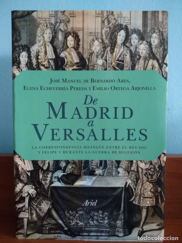 DE MADRID A VERSALLES : LA CORRESPONDENCIA BILINGÜE ENTRE EL REY SOL Y FELIPE V DURANTE LA GUERRA DE (Libros de Segunda Mano - Historia Moderna)