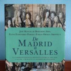 Libros de segunda mano: DE MADRID A VERSALLES : LA CORRESPONDENCIA BILINGÜE ENTRE EL REY SOL Y FELIPE V DURANTE LA GUERRA DE. Lote 195290728