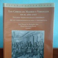 Libros de segunda mano: LAS CORTES DE MADRID Y VERSALLES EN EL AÑO 1707 / JOSE MANUEL DE BERNARDO ARES Y ELENA ECHEVARRÍA. Lote 195300005