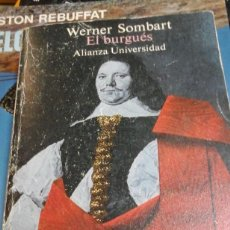 Libros de segunda mano: EL BURGUÉS. INTRODUCCIÓN A LA HISTORIA ESPIRITUAL DEL HOMBRE ECONÓMICO MODERNO (MADRID, 1986). Lote 195325011