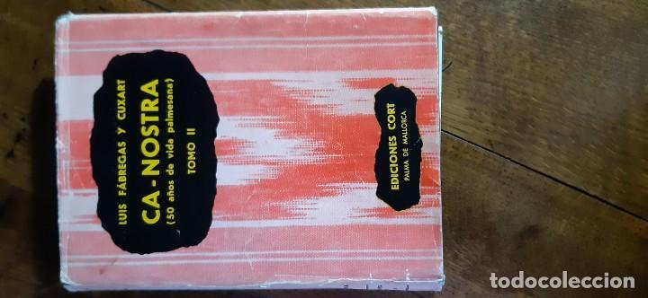 CA NOSTRA 50 AÑOS DE LA VIDA PALMESANA. LUIS FÁBREGAS Y CUXART. TOMO II. PALMA DE MALLORCA 1966 (Libros de Segunda Mano - Historia Moderna)
