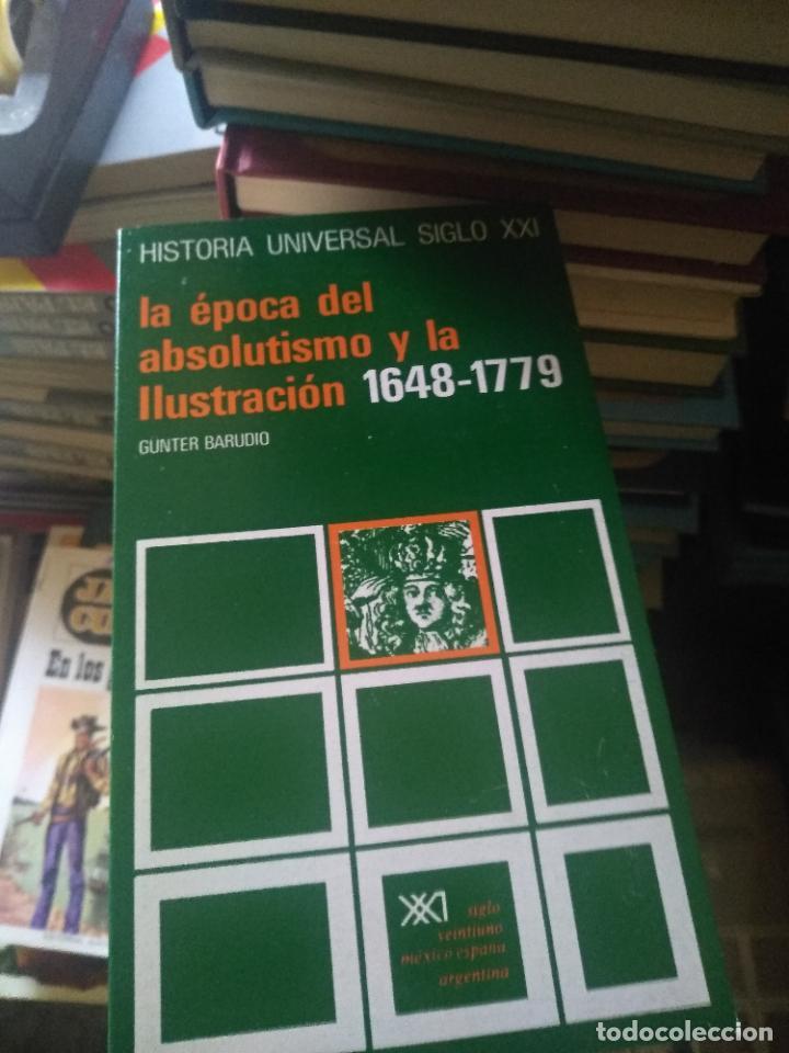 LA EPOCA DEL ABSOLUTISMO / ILUSTRACION 1648 / 1779 - BARUDIO - EDIT SIGLO XXI (Libros de Segunda Mano - Historia Moderna)