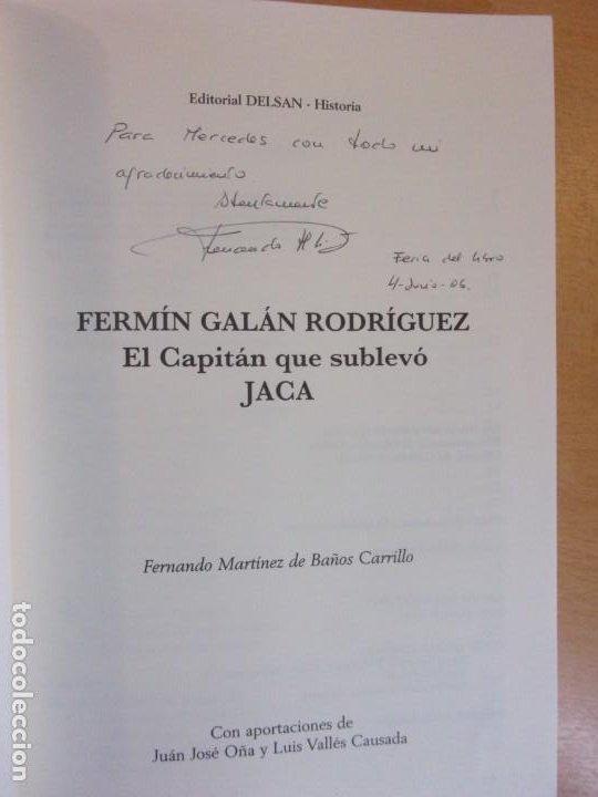 Libros de segunda mano: FERMÍN GALÁN RODRÍGUEZ. EL CAPITÁN QUE SUBLEBO JACA / FERNANDO MARTÍNEZ DE BAÑOS CARRILLO - Foto 2 - 195366515