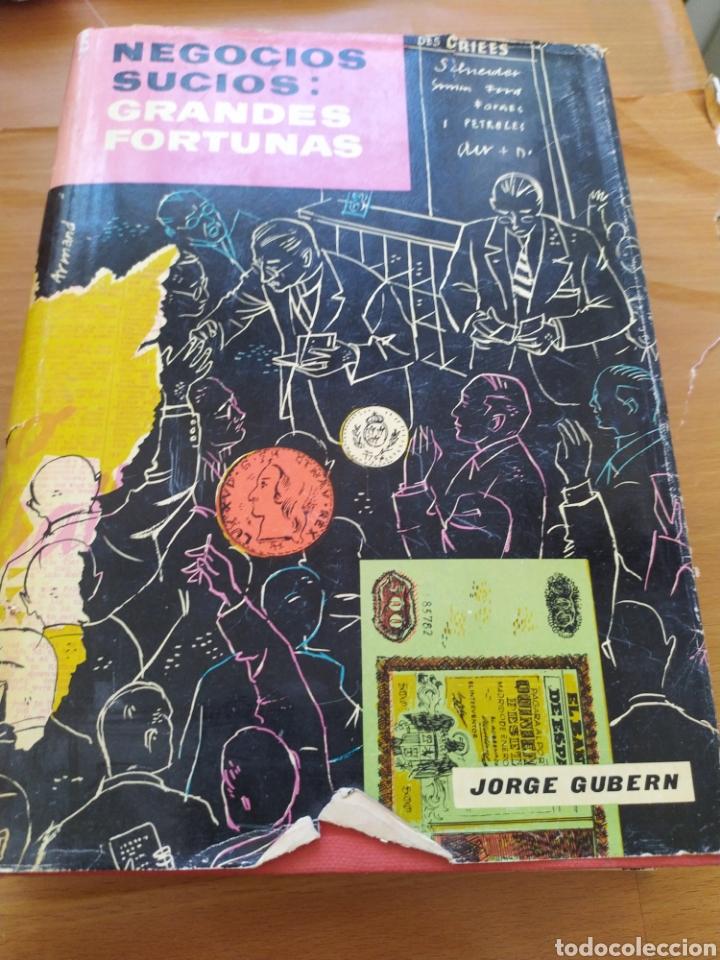 NEGOCIOS SUCIOS GRANDES FORTUNAS !COMO HACERSE RICO!. (Libros de Segunda Mano - Historia Moderna)