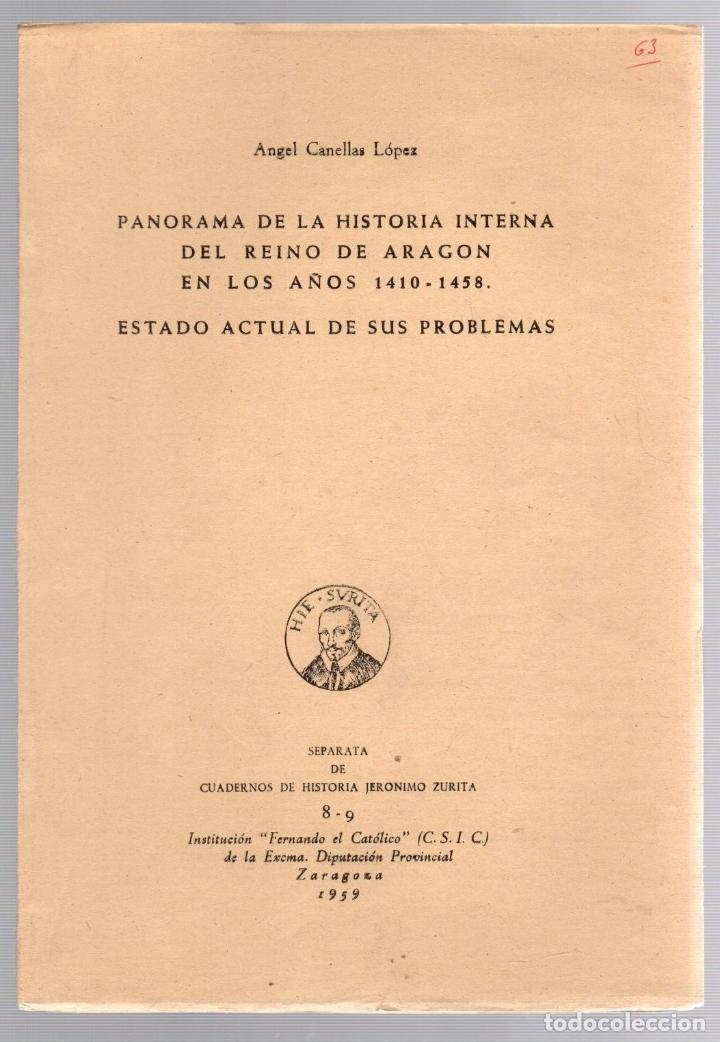 PANORAMA DE LA HISTORIA INTERNA DEL REINO DE ARAGON EN LOS AÑOS 1410-1458. ANGEL CANELLAS LOPEZ 1959 (Libros de Segunda Mano - Historia Moderna)