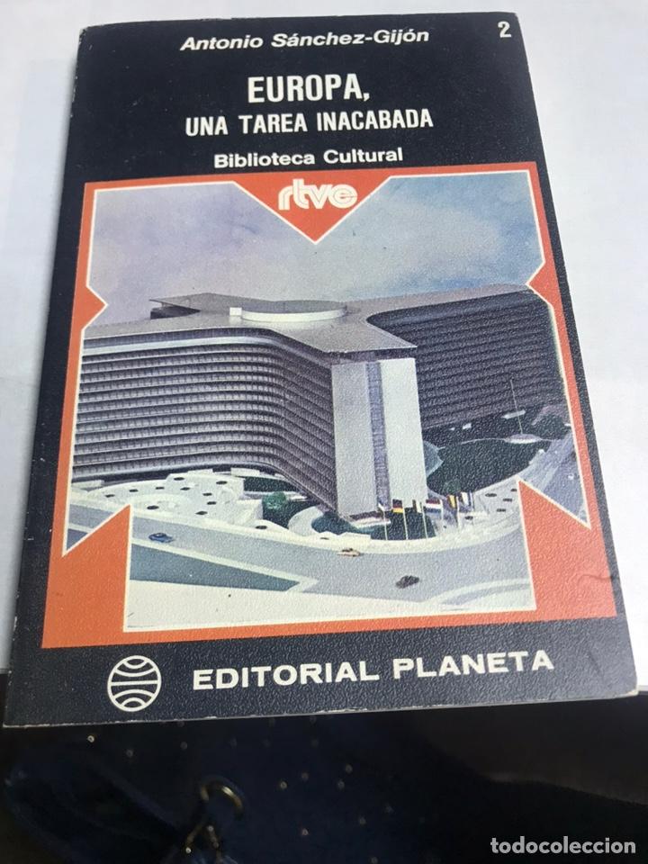 LIBRO - EUROPA UNA TAREA INACABADA - ANTONIO SANCHEZ GIJON (Libros de Segunda Mano - Historia Moderna)