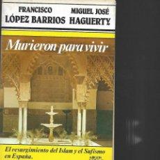 Libros de segunda mano: MURIERON PARA VIVIR EL RESURGIMIENTO DEL ISLAN Y EL SUFISMO EN ESPAÑA . Lote 195425161