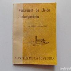 Libros de segunda mano: LIBRERIA GHOTICA. JOSEP LLADONOSA. NAIXEMENT DE LLEIDA CONTEMPORÀNIA.1969.. Lote 195427131