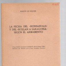 Libros de segunda mano: LA FECHA DEL RONSASVALS Y DEL ROLLAN A SARAGOSSA SEGUN EL ARMAMENTO. MARTIN DE RIQUER 1969. Lote 195462972