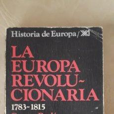 Libros de segunda mano: LA EUROPA REVOLUCIONARIA - GEORGE RUDÉ. Lote 195468466