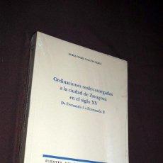 Libros de segunda mano: ORDINACIONES REALES OTORGADAS A LA CIUDAD DE ZARAGOZA EN EL SIGLO XV. DE FERNANDO I A FERNANDO II.. Lote 195493977
