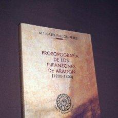 Libros de segunda mano: PROSOPOGRAFÍA DE LOS INFANZONES DE ARAGÓN (1200-1400) MARÍA ISABEL FALCÓN PÉREZ. UNIV. DE ZARAGOZA. Lote 195494193