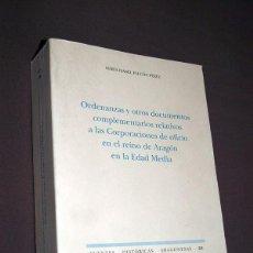 Libros de segunda mano: ORDENANZAS RELATIVOS A LAS CORPORACIONES DE OFICIO EN EL REINO DE ARAGÓN EN LA EDAD MEDIA.. Lote 195494832