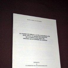 Libros de segunda mano: LA CIUDAD DE BORJA Y LA VILLA DE MAGALLÓN EN EL SIGLO XV . MARÍA ISABEL FALCÓN PÉREZ.. Lote 195495481