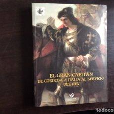 Libros de segunda mano: EL GRAN CAPITÁN. DE CÓRDOBA A ITALIA AL SERVICIO DEL REY. Lote 195525185
