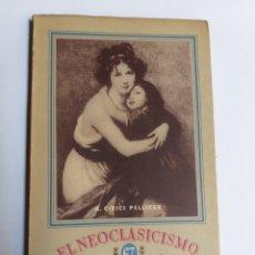 Libros de segunda mano: EL NEOCLASICISMO CIRICI PELLICER . SEIX BARRAL 1948 . . . HISTORIA ARTE SIGLO XVI. Lote 195534322