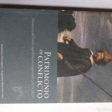 Libros de segunda mano: PATRIMONIO EN CONFLICTO . MEMORIA DEL BOTÍN NAPOLEÓNICO RECUPERADO 1815 1819 .. HISTORIA ARTE XIX. Lote 195538760