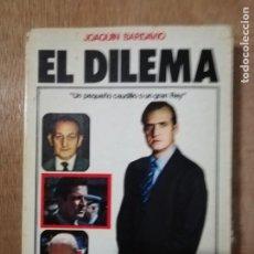 Libros de segunda mano: EL DILEMA. JOAQUÍN BARDAVIO. Lote 195638186