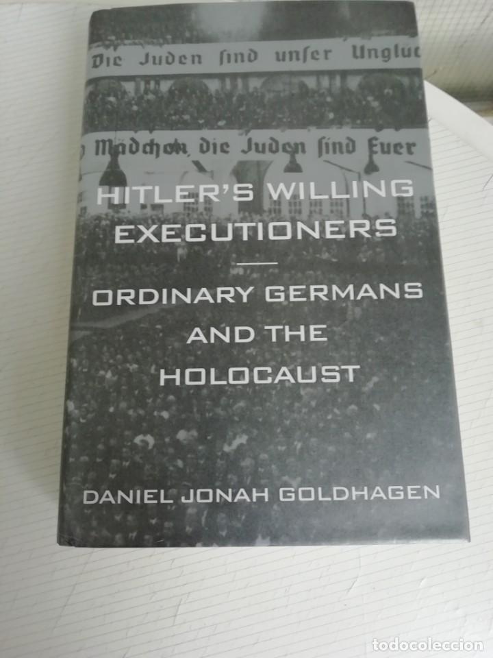 HITLER'S WILLING EXECUTIONERS, EN INGLÉS, TAPAS DURAS. (Libros de Segunda Mano - Historia Moderna)