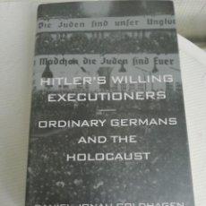 Libros de segunda mano: HITLER'S WILLING EXECUTIONERS, EN INGLÉS, TAPAS DURAS.. Lote 195647615