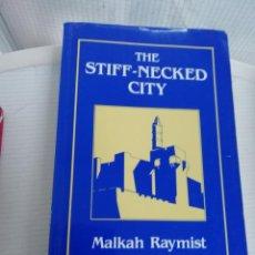 Libros de segunda mano: THE STIFF NECKED CITY, EN INGLÉS. EL SITIO DE JERUSALÉN EN 1948. Lote 195652235