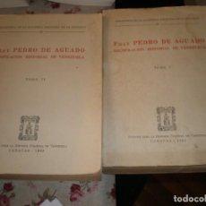 Libros de segunda mano: FRAY PEDRO DE AGUADO RECOPILACIÓN HISTORIAL DE VENEZUELA TOMOS I Y II CARACAS 1973 GUILLERMO MORÓN. Lote 195725253