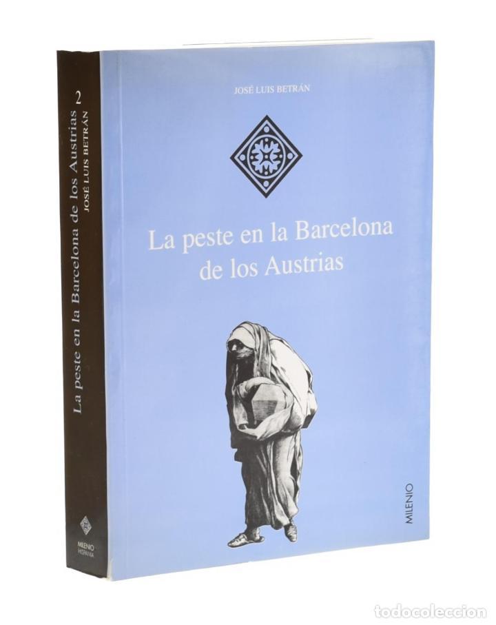 LA PESTE EN LA BARCELONA DE LOS AUSTRIAS - BETRÁN, JOSÉ LUIS (Libros de Segunda Mano - Historia Moderna)