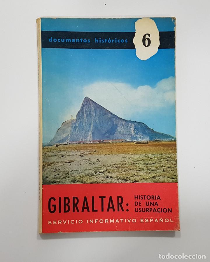 GIBRALTAR. HISTORIA DE UNA USURPACION. DOCUMENTOS HISTÓRICOS 6, SERVICIO INFORMATIVO ESPAÑOL 1968 (Libros de Segunda Mano - Historia Moderna)
