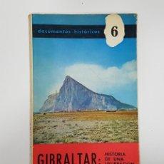 Libros de segunda mano: GIBRALTAR. HISTORIA DE UNA USURPACION. DOCUMENTOS HISTÓRICOS 6, SERVICIO INFORMATIVO ESPAÑOL 1968. Lote 196079115